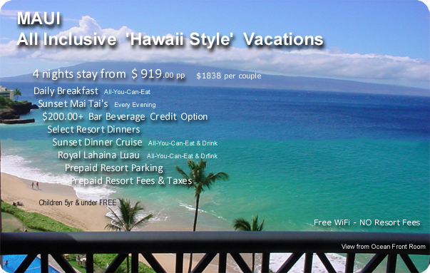 Hawaii All Inclusive Vacations - Click here for more detail or scroll down